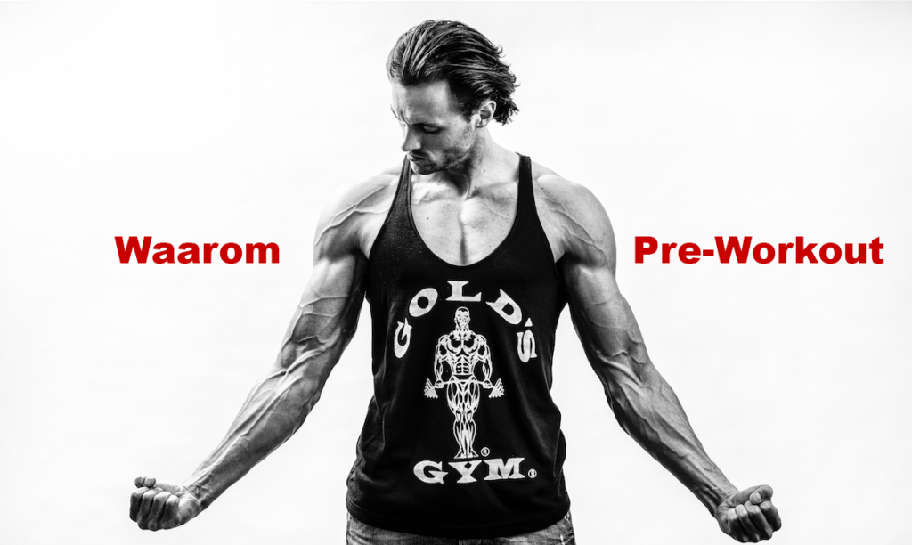 Waarom pre-workout?